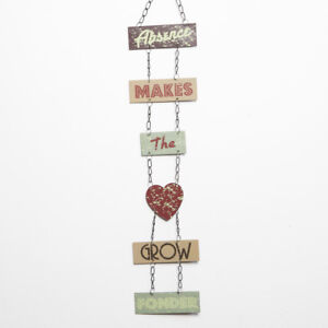 METAL WALL HANGING PLAQUE SIGNS ABSENCE MAKES THE HEART GROWN FONDER