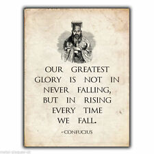 "CONFUCIUS ""OUR GREATEST GLORY"" QUOTE SAYING METAL SIGN WALL PLAQUE poster print"