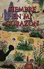 Siempre En Mi Corazaon: Cuentos Cortos Y Otras Cosas De Amor, De Esp?ritu, De...