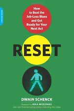 Reset: How to Beat the Job-Loss Blues and Get Ready for Your Next Act by Dwain S
