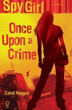 Spy Girl : Once upon A Crime By Carol Hedges