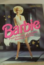 1998 Barbie Four Decades of Fashion, Fantasy and Fun Hardcover by Marco Tosa