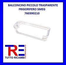 BALCONCINO PICCOLO TRASPARENTE FRIGORIFERO SMEG 760390210
