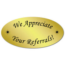 We Appreciate Your Referrals, Gold Foil Oval, Roll of 500 Stickers