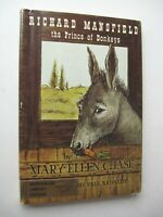 RICHARD MANSFIELD Prince of Donkeys Mary Ellen Chase HC/DJ 1964 1st Ed ILLUS - N
