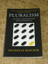 PLURALISM Against the Demand for Consensus by Nicholas Rescher Philosophy Book