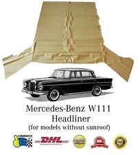 Mercedes-Benz W111 Headliner Ceiling Cover Cream without Sunroof - DHL Express
