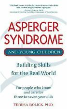 Asperger Syndrome and Young Children: Building Skills for the Real World