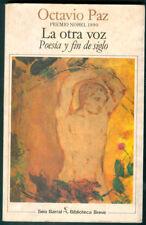 OCTAVIO PAZ  BOOK LA OTRA VOZ, POESIA Y FIN DE SIGLO 1990