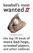 Baseball's Most Wanted II: The Top 10 Book of More Bad Hops, Screwball Players,