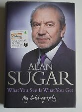 What You See Is What You Get: by Alan Sugar (HB 2010) SIGNED (as seen in photo)
