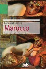 Fiori Di Loto Ser.: Marocco : Da Tangeri a Fès e Ritorno by Edmondo De Amicis...
