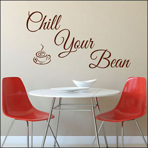 Large Chill Your Bean Coffee Wall Art Quote Sticker Quality Cut Matt Vinyl Decal