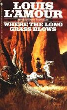 Where the Long Grass Blows by Louis L'Amour (1976 Paperback)