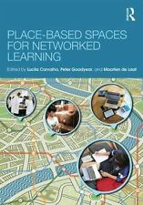 PLACE-BASED SPACES FOR NETWORKED LEARNING - CARVALHO, LUCILA (EDT)/ GOODYEAR, PE