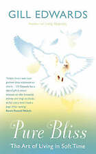 """""""AS NEW"""" Pure Bliss: The art of living in soft time, Edwards, Gill, Book"""
