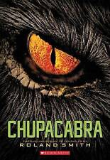 NEW Chupacabra (Cryptid Hunters) by Roland Smith
