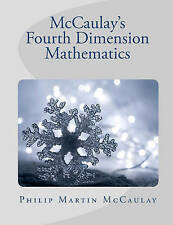 NEW McCaulay's Fourth Dimension Mathematics by Philip Martin McCaulay