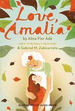 Love, Amalia by Alma Flor Ada and Gabriel M. Zubizarreta (2013, Paperback)
