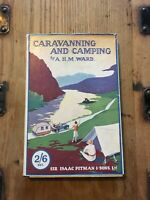 1931 Caravanning And Camping By A.H.M.Ward, Rare First Edition, Vintage Camping.