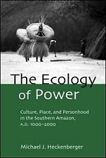 NEW BOOK The Ecology of Power by Michael J. Heckenberger (2004)