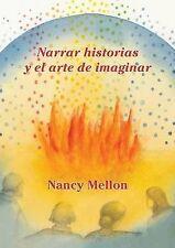NEW Narra historias Y el arte de imaginar (Spanish Edition) by Nancy Mellon