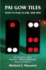 Pai Gow Tiles: How To Play, Score, And Win: By Michael J. Musante
