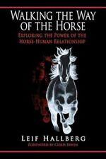 Walking Way Horse Exploring Power Horse-human Relationship by Hallberg Leif