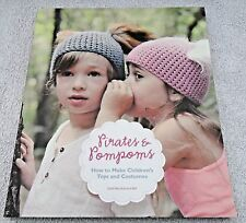 Pirates & Pompoms..How to Make Children's Toys & Costumes by Stella Bee NEW