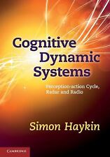 Cognitive Dynamic Systems: Perception-Action Cycle, Radar And Radio: By Simon...