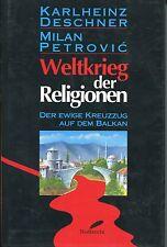 Karlheinz Deschner/Milan Petrovic - Weltkrieg der Religionen