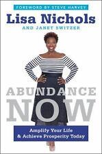 NEW! Abundance Now: Amplify Your Life & Achieve Prosperity Today by Lisa Nichols