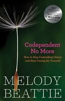 Codependent No More : How to Stop Controlling Others and Start Caring for Yourse