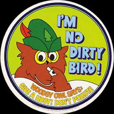 """"""" I'm No Dirty Bird """"   Hippy Environmental  travel decal Woodsy the Owl Sticker"""