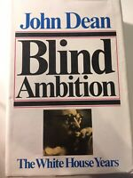 Blind Ambition, The White House Years by John W Dean III
