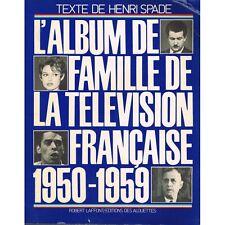 L'ALBUM de FAMILLE de la TÉLÉVISION FRANÇAISE 1950-1959 Bardot Brel Foujita Huet