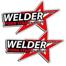 WELDER By Day Porn Star Decal Sticker Guy Man Shop Garage Mechanic Dad Guy Man