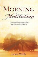 Morning Meditation: By James Webb