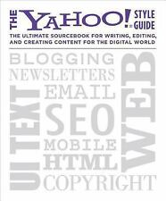 The Yahoo! Style Guide: The Ultimate Sourcebook for Writing, Editing, and Creat