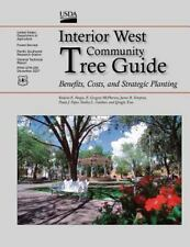 Interior West Community Tree Guide : Benefits, Costs, and Strategic Planting...