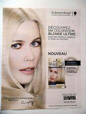 PUBLICITE-ADVERTISING :  SCHWARZKOPF Blonde Ultime  2014 Claudia Schiffer