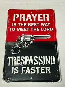 """""""Trespassing is faster"""" 8""""x 12"""" metal sign Gun Ammo SECURITY"""