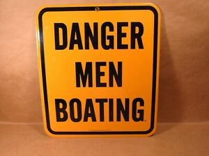 """ DANGER MEN BOATING "", PORCELAIN ON HEAVY STEEL METAL WALL SIGN, [ NON FADING ]"