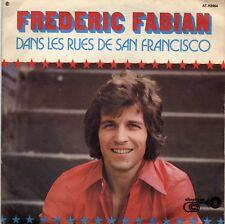 FREDERIC FABIAN DANS LES RUES DE SAN FRANCISCO /SANS SE TROUVER FRENCH 45 SINGLE
