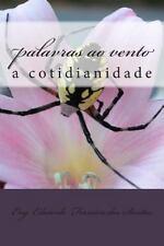 O Vento e As Palavras: Palavras Ao Vento Vol 3 : A Cotidianidade by Eduardo...