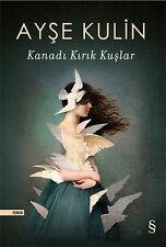 "Turkce Kitap 2016  "" Ayse Kulin "" , "" KANADI KIRIK KUSLAR "" Turkish Book"