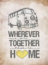 Volkswagen camper van, Whereever together Home, Retro metal sign/plaque