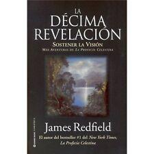 La Dcima Revelacion: Sostener La Vision Mas Adventuras de La Profecia Celestina