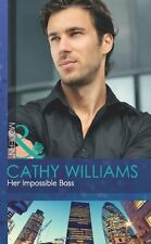 CATHY WILLIAMS_ HER IMPOSSIBLE BOSS _ MILLS & BOON _ BRAND NEW _ FREEPOST UK