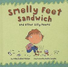 Smelly Feet Sandwich : And Other Silly Poems by Allia Zobel-Nolan (2008,...